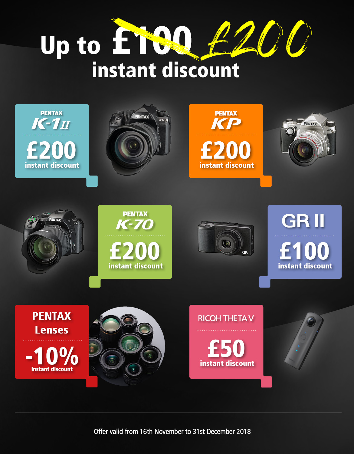 select Pentax and Ricoh cameras can be purchased with up to £200 instant cashback.